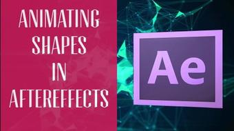 Animating Shapes Using Motion Graphics Techniques : Add Life To Your Shape Elements In After Effects course image
