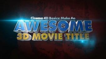 Cinema 4D Basics: Make an Awesome 3D Movie Title course image