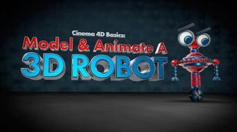 Cinema 4D Basics: Model & Animate A 3D Robot course image