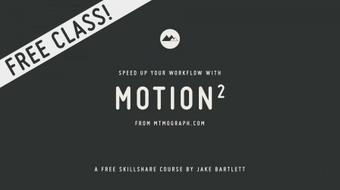 Speed Up Your Workflow With Motion2 From Mt. Mograph course image