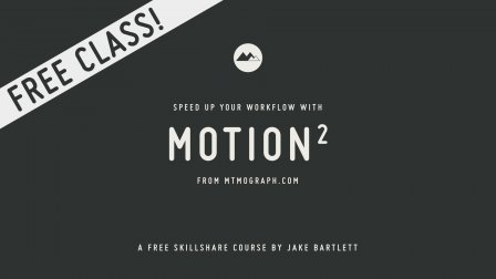 Skillshare - Speed Up Your Workflow With Motion2 From Mt