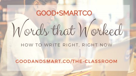 Words That Worked: How To Write Right, Right Now course image
