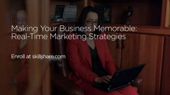Making Your Business Memorable: Real-Time Marketing Strategies course image